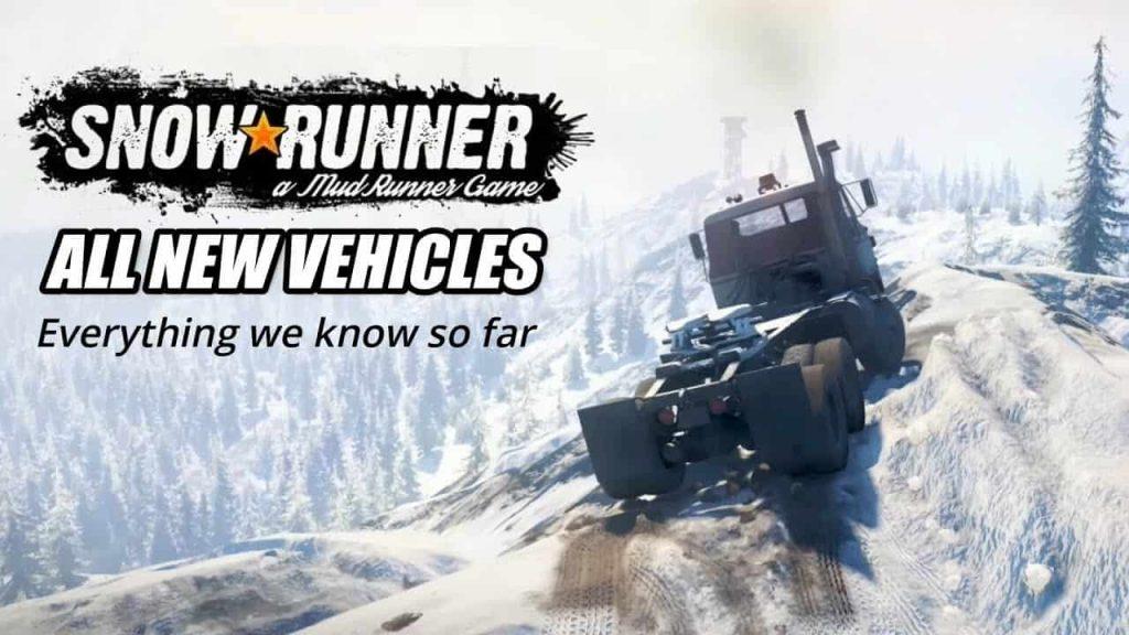 new vehicles graphics physics SnowRunner